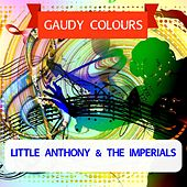 Gaudy Colours by Little Anthony and the Imperials