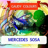 Gaudy Colours by Mercedes Sosa
