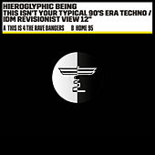 This Isn't Your Typical 90's Era Techno / IDM Revisionist View by Hieroglyphic Being
