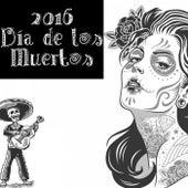 2016 Día de los Muertos de Various Artists