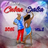 I Dance Cuban Salsa 2016 (Salsa y Timba Hits) von Various Artists