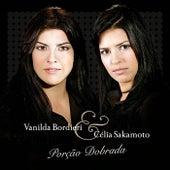 Porção Dobrada by Vanilda Bordieri & Célia Sakamoto