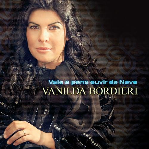Vale a Pena Ouvir de Novo de Vanilda Bordieri