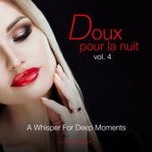 Doux Pour La Nuit, Vol. 4 - A Whisper for Deep Moments Selection Chillout by Kolibri Musique by Various Artists