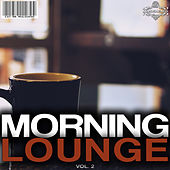 Morning Lounge, Vol. 2 by Various Artists