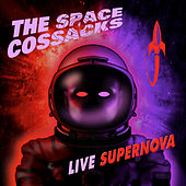 Live Supernova by The Space Cossacks