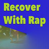 Recover With Rap by Various Artists