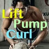 Lift, Pump, Curl de Various Artists