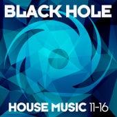 Black Hole House Music 11-16 de Various Artists