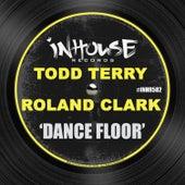 Dance Floor by Todd Terry
