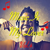 Music Is My Lover, Vol. 4 by Various Artists