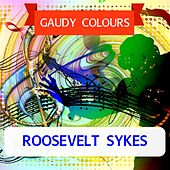 Gaudy Colours by Roosevelt Sykes