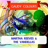 Gaudy Colours von Martha and the Vandellas
