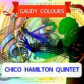 Gaudy Colours by Chico Hamilton