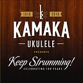 Kamaka Ukulele Presents: Keep Strumming! de Various Artists