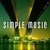 Simple Music -  Calm Man, Totally Relax, Full Success, Great Feeling, Hear Cool by Piano Jazz Background Music Masters