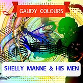 Gaudy Colours by Shelly Manne