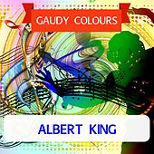 Gaudy Colours by Albert King