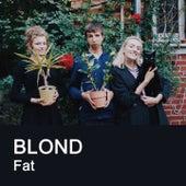 Fat di Blond