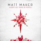 Glory (Let There Be Peace) de Matt Maher