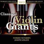 Classical Violin Giants, Vol. 3 by Various Artists