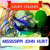 Gaudy Colours by Mississippi John Hurt