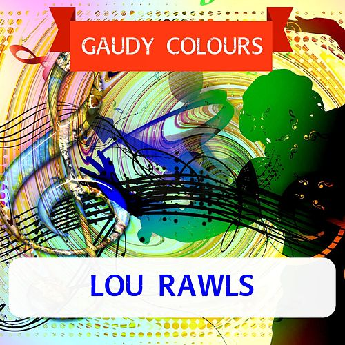 Gaudy Colours by Lou Rawls
