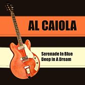 Al Caiola: Serenade in Blue + Deep in a Dream de Al Caiola