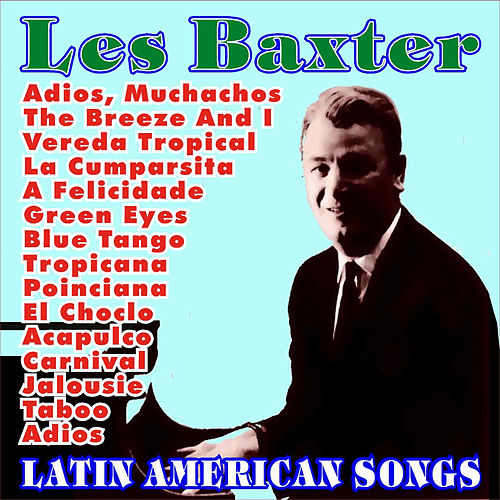 Latin American Songs by Les Baxter