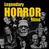 Legendary Horror Films by Various Artists