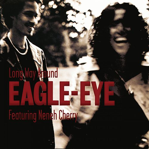 Long Way Around (feat. Neneh Cherry) by Eagle-Eye Cherry