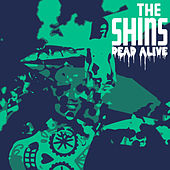 Dead Alive by The Shins