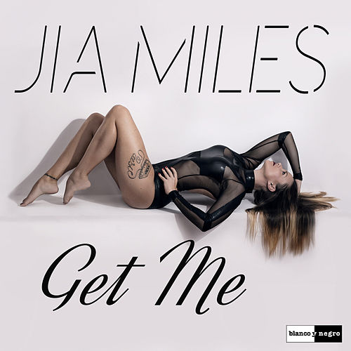 Get Me by Jia Miles