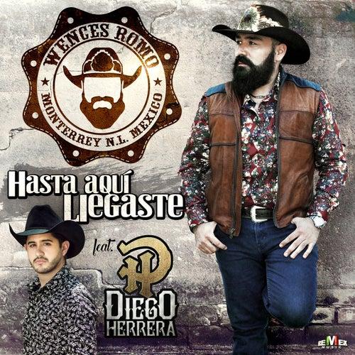 Hasta Aquí Llegaste (feat. Diego Herrera) by Wences Romo