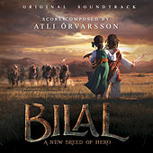 Bilal: A New Breed of Hero (Original Motion Picture Soundtrack) by Atli Örvarsson