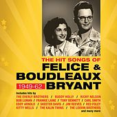 The Hit Songs of Felice & Boudleaux Bryant 1949-62 by Various Artists