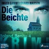 Die Beichte - Rolando Benito 4 (Ungekürzt) von Inger Gammelgaard Madsen