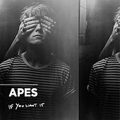 If You Want It by Apes