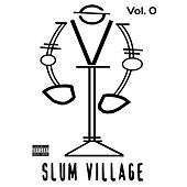 Slum Village, Vol. 0 von Slum Village