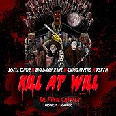 Kill At Will:TheFinal Chapter de Joell Ortiz