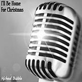 I'll Be Home for Christmas von Micheal Bubble