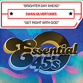 Brighter Day Ahead / Get Right with God (Digital 45) by The Swan Silvertones