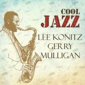Cool Jazz, Lee Konitz Y Gerry Mulligan by Various Artists
