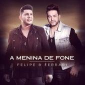 A Menina de Fone de Felipe & Ferrari