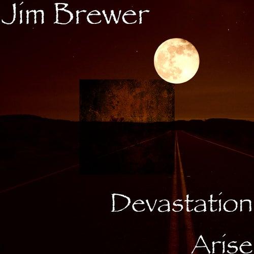 Devastation Arise by Jim Brewer