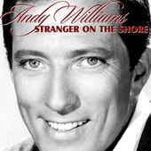 Stranger on the Shore van Andy Williams