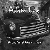 Acoustic Affirmation by Adam Lee