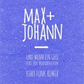 Und wenn ein Lied (Koby Funk Remix) von Max + Johann