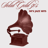 Solid Gold 50's (50's Jazz Hits) by Various Artists