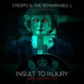 Insult to Injury (Dark Matter, Pt. 2) de Crespo